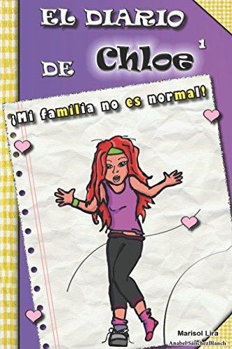 el diario de chloe 1: ¡mi familia no es normal! (Spanish ...