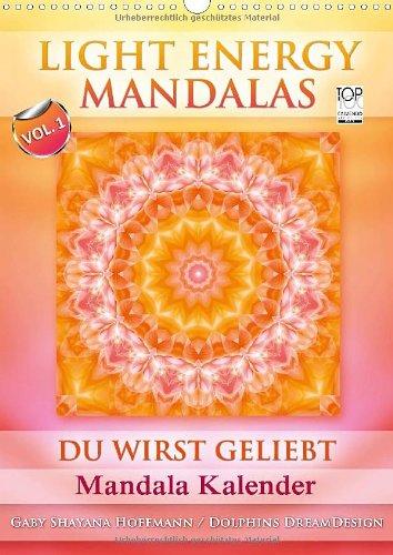 Light Energy Mandalas - Kalender - Vol. 1 (Wandkalender 2014 DIN A3 hoch): Lichtvolle Mandalas mit inspirierenden Seelenbotschaften (Monatskalender, 14 Seiten)