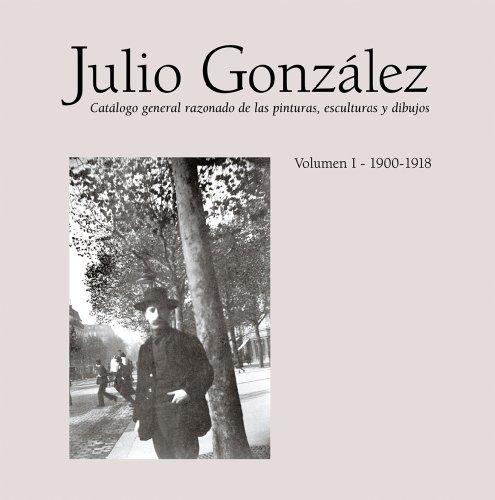 Descargar Libro Julio Gonzalez Volumen I 1900-191 Tomàs Llorens