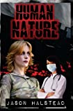 Human Nature, Jason Halstead, 1453700072