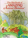 The Big Book of Amazing Animal Behavior, Annette Tison, Talus Taylor, 0448189984