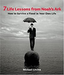 7 Life Lessons from Noah's Ark: How to Survive a Flood in Your Own Life