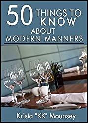 50 Things to Know About Modern Manners: Etiquette is a Way Of Life (English Edition)