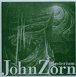 Mysterium by JOHN ZORN (2005-05-03)