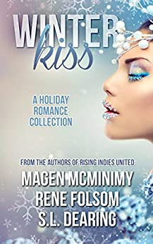 Winter Kiss: A Holiday Romance Collection by [McMinimy, Magen, Folsom, Rene, Dearing, S.L.]