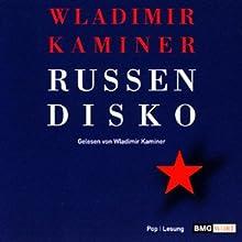 Russendisko Hörbuch von Wladimir Kaminer Gesprochen von: Wladimir Kaminer