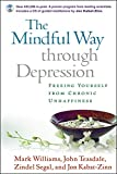The Mindful Way through Depression: Freeing Yourself from Chronic Unhappiness (purchase includes audio CD narrated by Jon Kabat-Zinn)