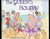 The Queen's Holiday, Margaret Wild, 0531059731