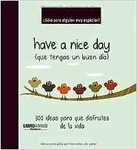 Have a nice day que tengas un buen día : ¡Sólo para