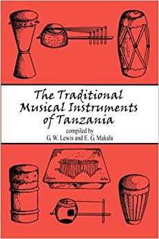 Gareth W. Lewis - The Traditional Musical Instruments Of Tanzania