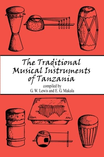 The Traditional Musical Instruments of (Tanzania Instruments)