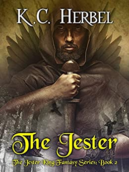 The Jester: The Jester King Fantasy Series: Book Two by [Herbel, K. C.]