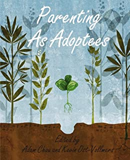 Parenting As Adoptees by [Chau, Adam, Ost-Vollmers, Kevin]