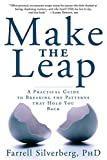 img - for Make the Leap: A Practical Guide to Breaking the Patterns That Hold You Back book / textbook / text book