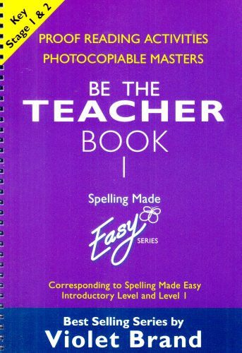 Spelling Made Easy: be the Teacher: Proofreading Activities, Photocopiable Masters Book 1: Corresponding to