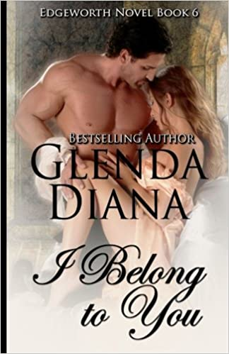 I Belong To You Edgeworth Novel Book 6 Glenda Diana 9781542471930