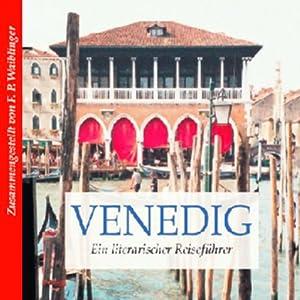 Literarischer Reiseführer Venedig Hörbuch