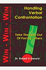Handling Verbal Confrontation : Take the Fear Out of Facing Others Paperback
