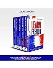 Learn French for Beginners: 5 Books in 1: The Accelerated Learning French System. French Dialogues, Short Stories, 1000 Most Common Words and Phrases. 90 Language Lessons to Learn French Fast