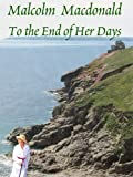To the End of Her Days by Malcolm Macdonald front cover