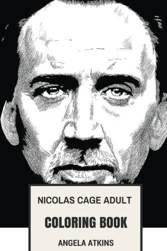 Nicolas Cage Adult Coloring Book: Academy Award Winner and Hollywood Icon, Ghost Rider and Director Inspired Adult Coloring Book (Nicolas Cage Bookd)
