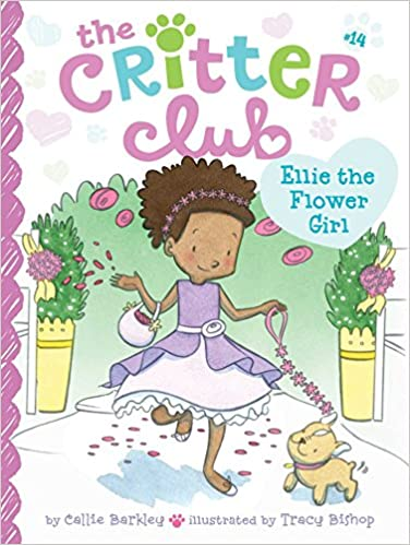 Ellie the Flower Girl (The Critter Club Book 14)