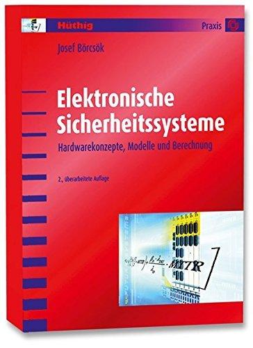 Elektronische Sicherheitssysteme: Hardwarekonzepte, Modelle und Berechnung by Josef Börcsök (2007-10-05)