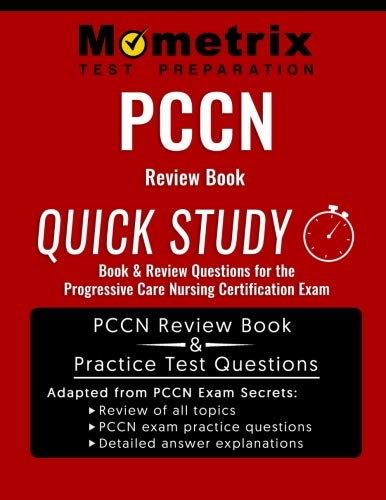 PCCN Review Book: Quick Study Book & Review Questions for the Progressive Care Nursing Certification Exam