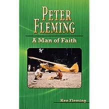 Peter Fleming: A Man of Faith