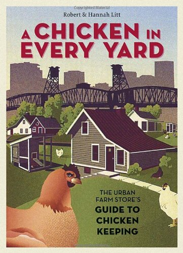 Every Farm (A Chicken in Every Yard: The Urban Farm Store's Guide to Chicken Keeping)