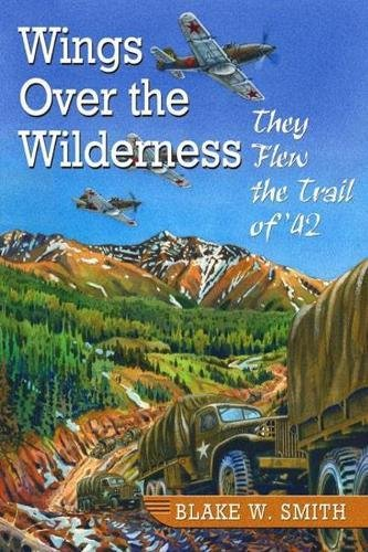 Download Wings over the Wilderness: They Flew the Trail of '42 pdf epub