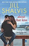 img - for About That Kiss: A Heartbreaker Bay Novel book / textbook / text book