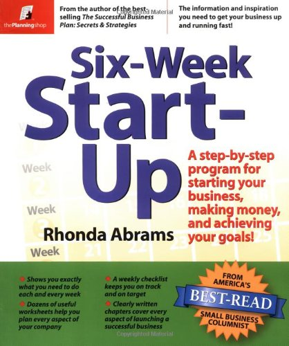 six-week-start-up-a-step-by-step-program-for-starting-your-business-making-money-and-achieving-your-