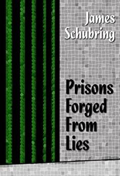 Prisons Forged From Lies (Green Scale Book 2) by [Schubring, James]