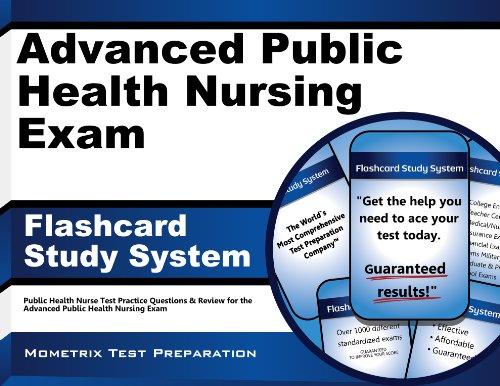 Advanced Public Health Nursing Exam Flashcard Study System: Public Health Nurse Test Practice Questions & Review for the Advanced Public Health Nursing Exam Pdf