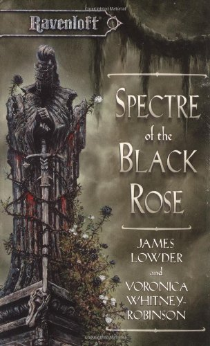 Spectre of the Black Rose (Ravenloft Terror of Lord Soth, Vol. 2)