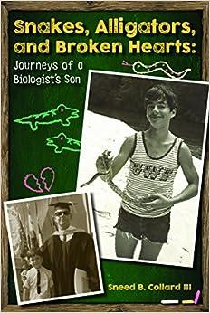 Mejor Torrent Descargar Snakes, Alligators, And Broken Hearts: Journeys Of A Biologist's Son PDF Gratis Descarga