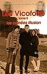 Les Vicoforte, Tome 2 : Les années illusion par Rainaud