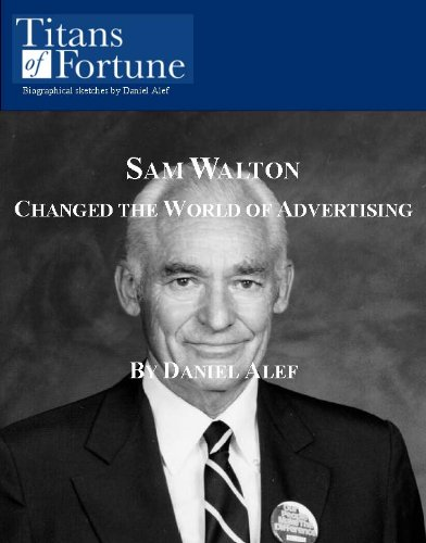 Sam Walton: Changed the World of Merchandising (Titans of Fortune Article) Pdf