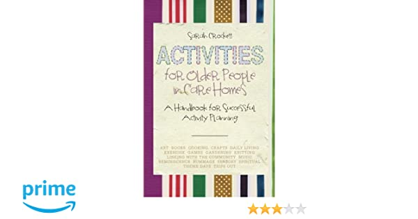 Activities for Older People in Care Homes: A Handbook for ...