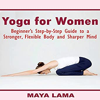 Amazon.com: Yoga for Women: Beginners Step-by-Step Guide to ...