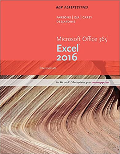 New Perspectives Microsoft Office 365 & Excel 2016: Intermediate by Carey/Parsons