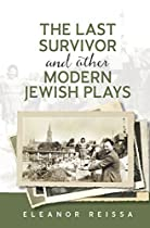 The Last Survivor And Other Modern Jewish Plays