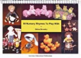 50 Nursery Rhymes to Play with (50 Exciting Things to Do)