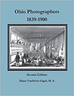 Ohio Photographers, 1839-1900. 2nd Edition
