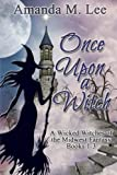 Once Upon a Witch: A Wicked Witches of the Midwest Fantasy Books 1-3