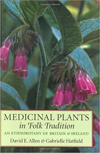 Book Medicinal Plants in Folk Tradition: An Ethnobotany of Britain and Ireland