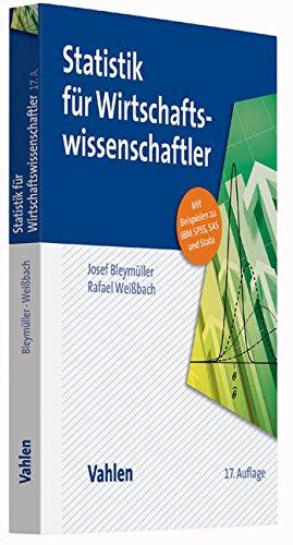 Statistik für Wirtschaftswissenschaftler Taschenbuch – 17. Mai 2015 Josef Bleymüller Rafael Weißbach Günther Gehlert Herbert Gülicher