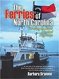 The Ferries of North Carolina, Barbara Brannon, 0975591029