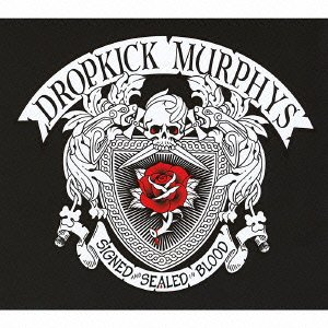 Dropkick Murphys Dropkick Murphys Signed And Sealed In Blood Japan Cd Uicn 1029 Music